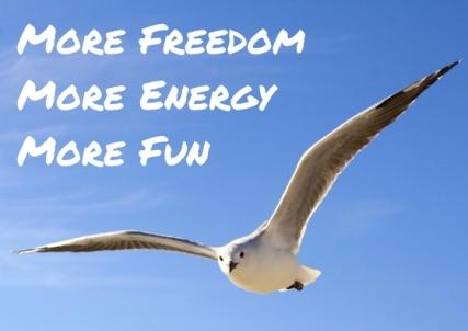 More FreedomMore EnergyMore Fun